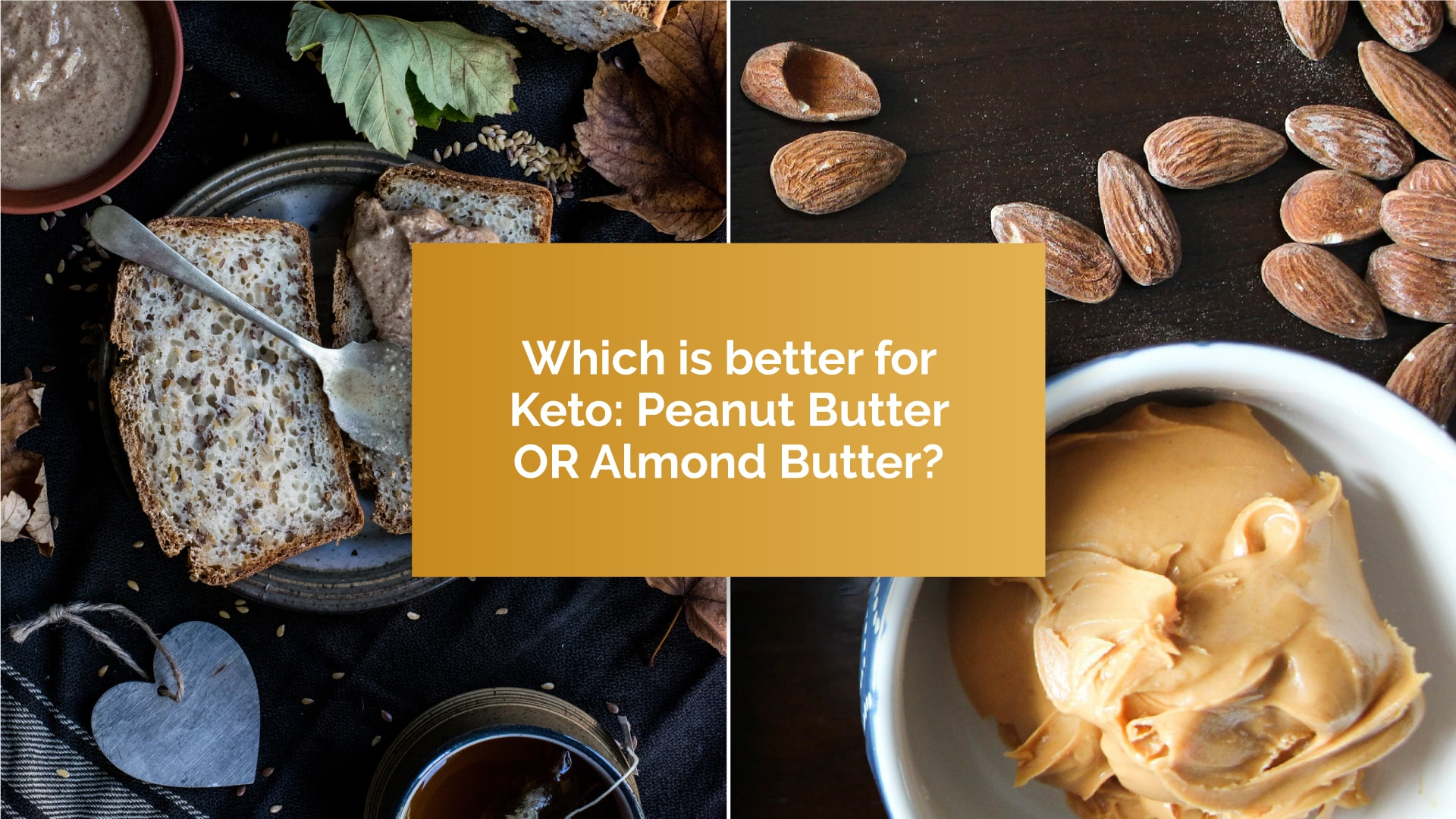 Peanut Butter OR Almond Butter