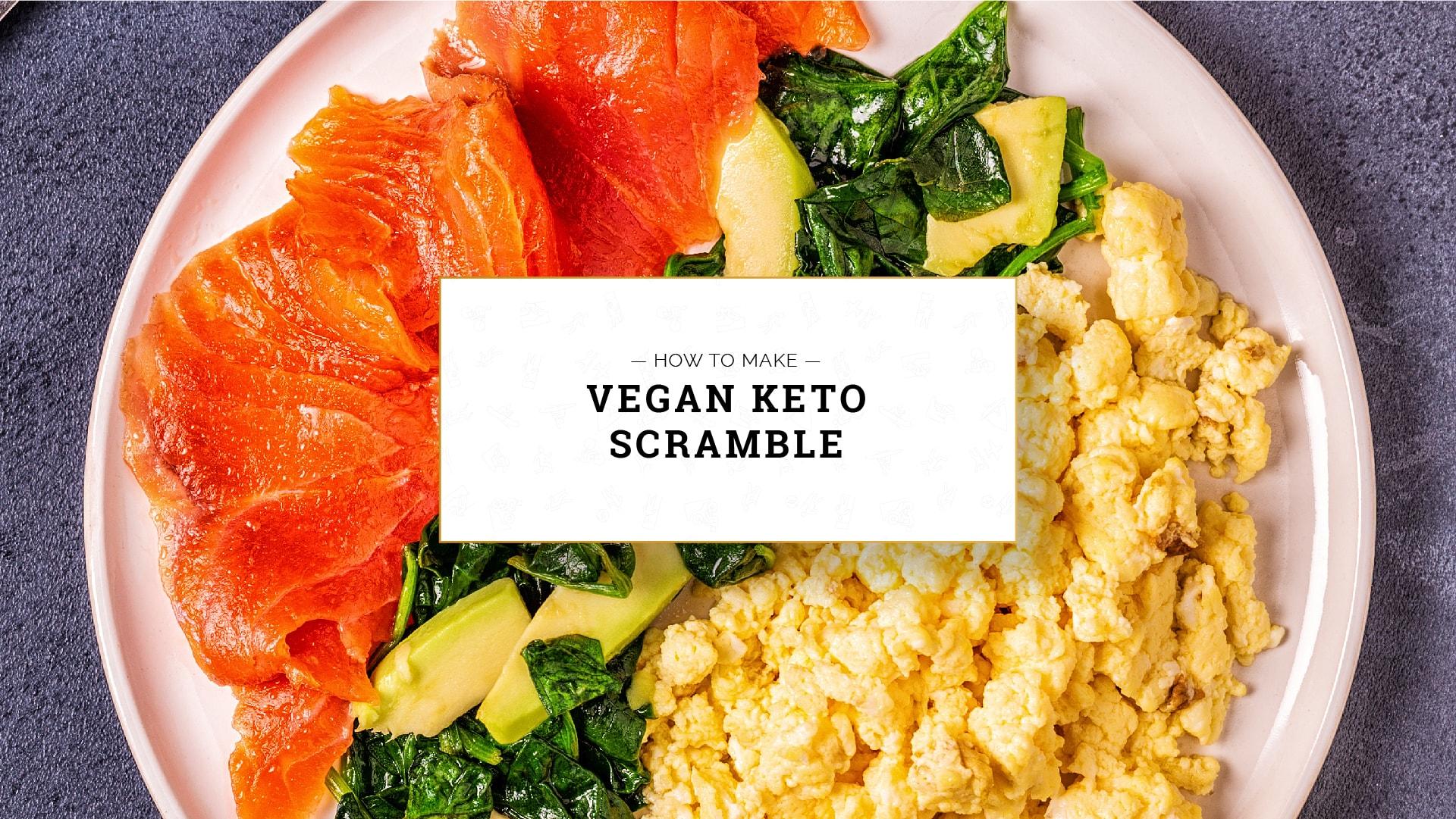 Vegan Keto Scramble