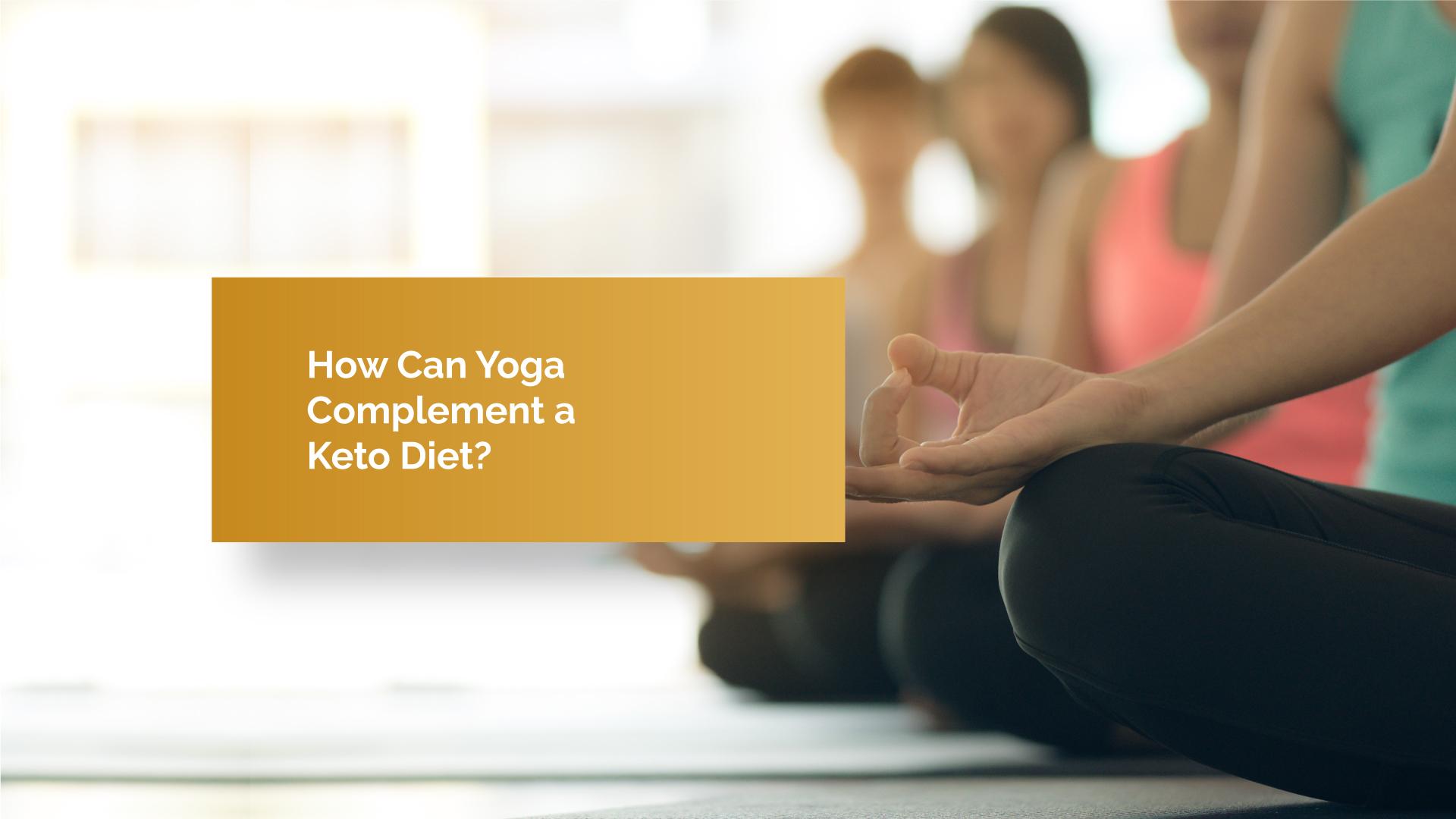 Keto and Yoga