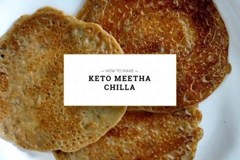 Keto Meetha Chilla