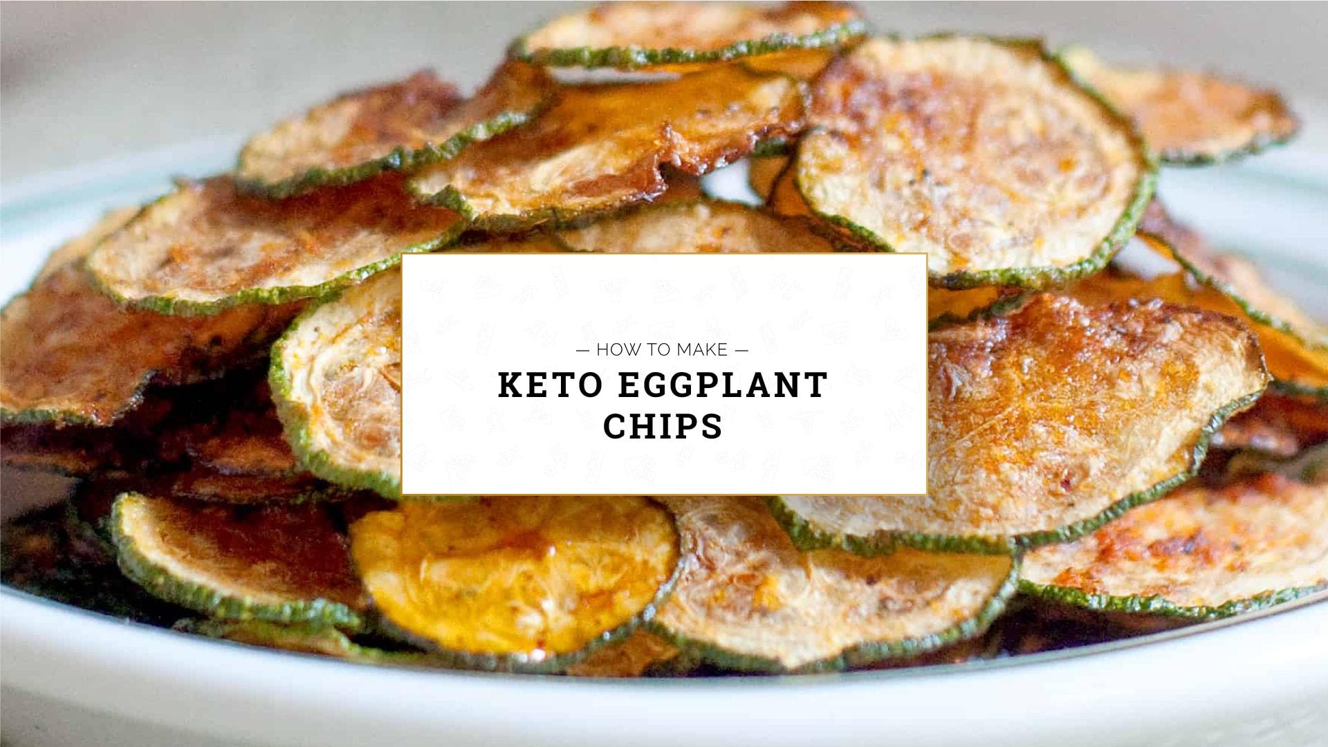 Keto Eggplant Chips