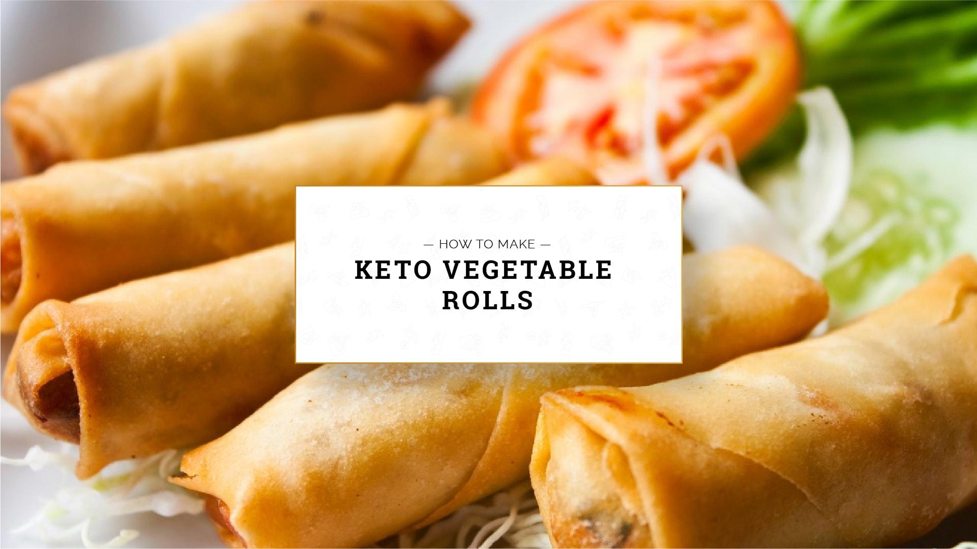 Keto Vegetable Rolls