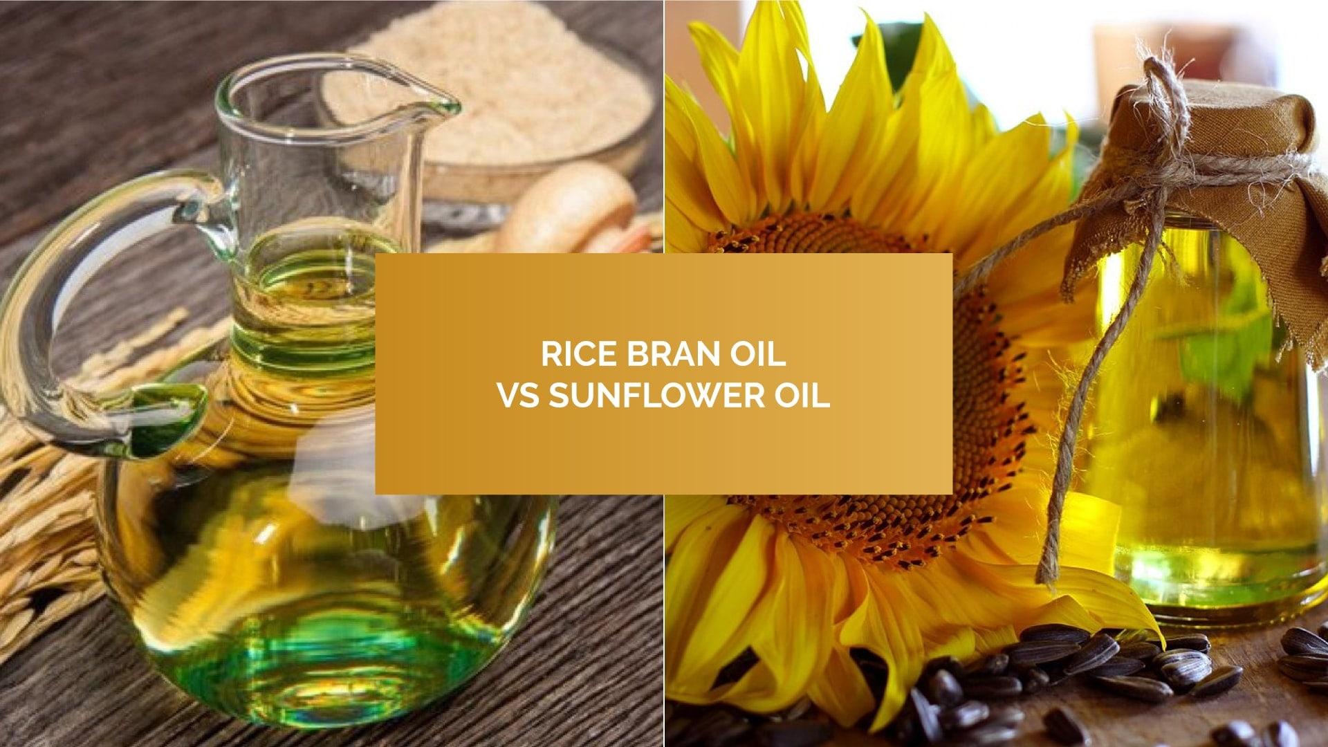 Rice Bran Oil VS Sunflower Oil