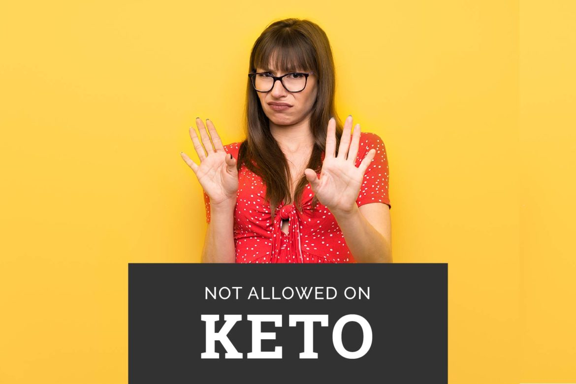 Foods You Can't Eat On A Keto Diet